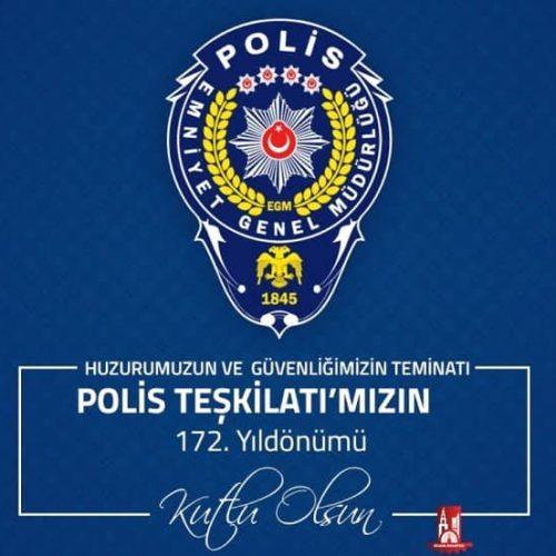 Polis Teşkilatımızın 172. Kuruluş Yılı Kutlu Olsun